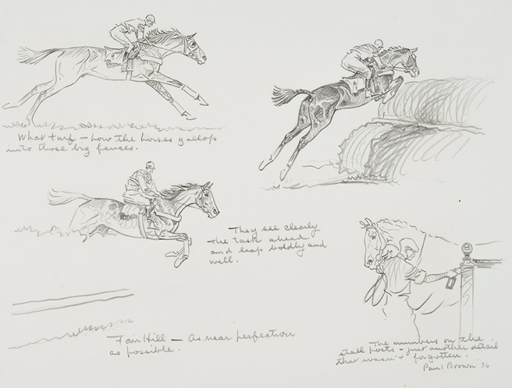 "Fair Hill, 1936, pencil on paper, NSLM, Gift of Boots Wright in memory of Mr. and Mrs. Richard E. Riegel, 2013. [(c) Paul Brown (Used with Permission)] Inscribed: ""What turf - how the horses gallop into those big fences. They see clearly the task ahead and leap boldly and will. Fair Hill - As near perfection as possible. The numbers on the stall posts - just another detail that wasn't forgotten."""